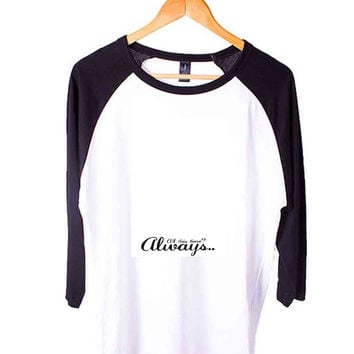harry potter always Short Sleeve Raglan - White Red - White Blue - White Black XS, S, M, L, XL, AND 2XL*AD*