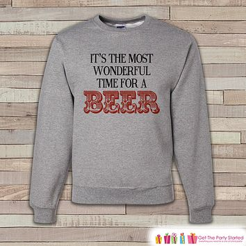 Most Wonderful Time For a Beer Sweatshirt - Drinking Sweatshirt - Funny Beer Sweatshirt - Holiday Crewneck Sweatshirt - Christmas Sweater