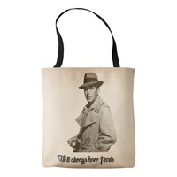 Bogart...We'll always have Paris. Tote Bag