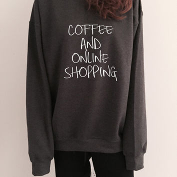 Coffee and online shopping Dark Heather sweatshirt funny slogan saying for womens girls crewneck gift present wife