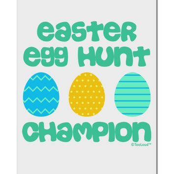 "Easter Egg Hunt Champion - Blue and Green Aluminum 8 x 12"" Sign by TooLoud"