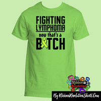 Fighting Lymphoma Now That's a Bitch Funny Shirts