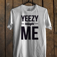 Yeezy taught me Mens T Shirt *