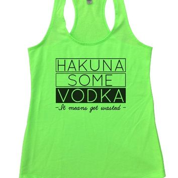 Hakuna Some Vodka Womens Workout Tank Top