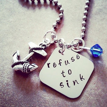 """Hand Stamped """"Refuse To Sink"""" Necklace"""