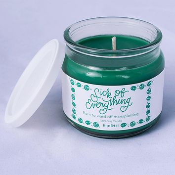 Sick of Everything Soy Candle