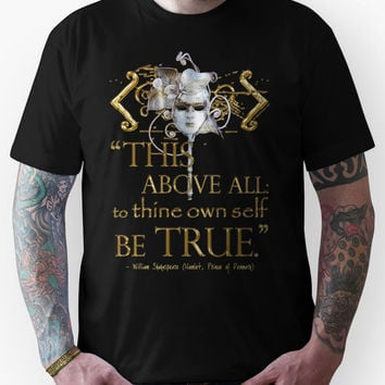 """Shakespeare Hamlet """"own self be true"""" Quote Unisex T-Shirt"""