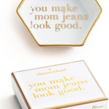 You Make Mom Jeans Look Good Trinket Dish - PRE-ORDER, SHIPS IN JUNE
