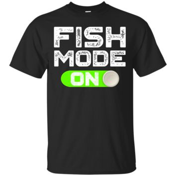 Fish Mode On Cool Fishing Gift T-shirt for Fisherman