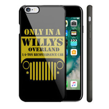 Only In A Willys Jeep Wrangler iPhone 6 6s 6+ 6s+ 7 7+ Hard Plastic Case