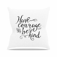 "Noonday Designs ""Have Courage And Be Kind"" Black White Throw Pillow"