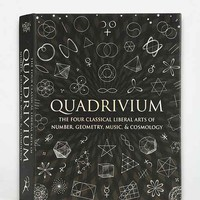 Quadrivium: The Four Classical Liberal Arts of Number, Geometry, Music, & Cosmology By Miranda Lundy, Anthony Ashton, Dr. Jason Martineau, Daud- Assorted One
