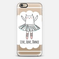 Live, Love, Dance - Ballerina - Cat iPhone 6 case by Happy Cat Prints | Casetify