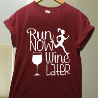 Run Now Wine Later for T Shirt unisex adult