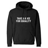 Hoodie Take a Knee for Equality Unisex Adult Hoodie