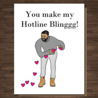 Funny Valentine Card, Valentines Card, Drake, You Make my Hotline Bling, Pop Culture, Valentine for Boyfriend Girlfriend