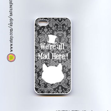 We're all mad here cheshire cat quote Alice iphone case 4/4S - iphone case 5/5S -Galaxy S4 -Design by Natura Picta-NP053