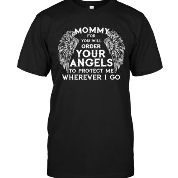 Mommy For You Will Order Your Angels T Shirts
