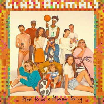 Glass Animals - How To Be A Human Being [Explicit]