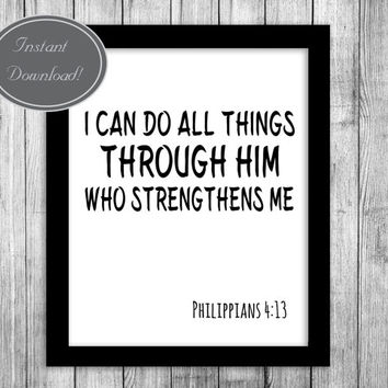 Printable Bible Verse Philippians 4:13 'Through him' Christian Art inspirational wall quotes INSTANT DOWNLOAD Digital