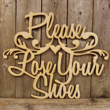 Please Lose Your Shoes- laser cut wood sign