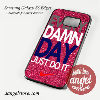 nike every damn day pink glitter Phone Case for Samsung Galaxy S3/S4/S5/S6/S6 Edge/S6 Edge Plus