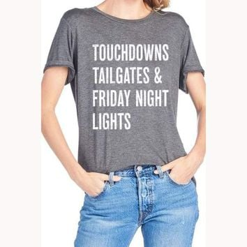 Touchdowns Tailgates & Friday Night Lights T-Shirt