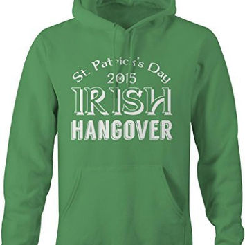 Shirts By Sarah Men's Saint Patrick's Day Hoodie Irish Hangover 2015