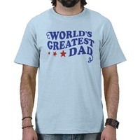 World's Greatest Dad T-shirt from Zazzle.com