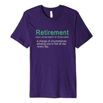 Retired Definition Fish All Day Funny Premium Gift T-Shirt