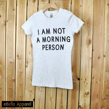 I Am Not A Morning Person - Women's Basic Oatmeal Short Sleeve, Graphic Print Tee