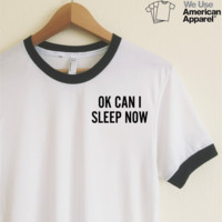 AA OK CAN I SLEEP NOW Ringer Tee
