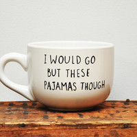 16 oz These Pajamas Though Painted Mug