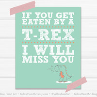 "Graphic Art Print ""Get Eaten By A T-Rex I Will Miss You"" in White, Peach and Mint"