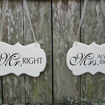 "Ready to Ship / Engagement Photo Props / Wedding Signs, Painted Wooden Shabby Chic Decoration Signs, ""Mr. Right"" / ""Mrs. Always Right"""