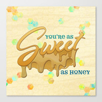 You're as sweet as honey Canvas Print by Noonday Design