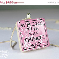 ON SALE: scrabble tile pendant,quotes jewelry,phrase resin pendants,where the wild things are- P0586SI