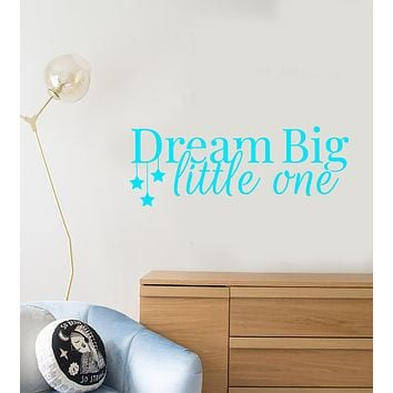 Vinyl Wall Decal Dream Big Little One Quote For Baby Room Stickers (3820ig)