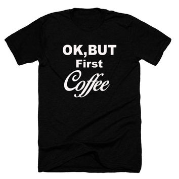 ok, but first coffee,