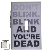 Don't Blink. Blink And Your Dead Light Switch