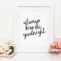 Always Kiss Me Goodnight Wall Print Bedroom Art Bedroom Prints Typography Prints Gallery Wall Prints Bedroom Decor Couple Romantic