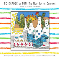 50 Shades of Fun: The New Joy of Coloring