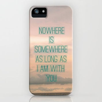 Nowhere is somewhere as long as i am with you LAS MEJORES FRASES PARA FUNDAS