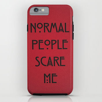 Normal People Scare Me iPhone & iPod Case by Marvin Fly