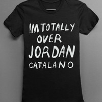 Im totally over Jordan Catalano - my so called life parody - Black tshirt