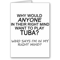 Right Mind Tuba Greeting Card