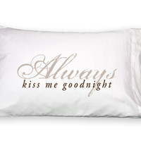 FacePlant Pillowcases (Always Kiss Me Goodnight)