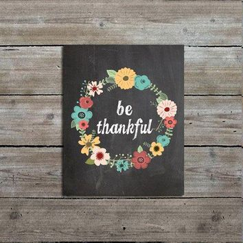 Be Thankful Chalkboard Print, Inspirational Art, Thanksgiving, Quote Art Print, Giclee Fine Art Print, 5x7, 8x10, 11x14, 16x20