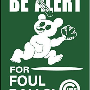 Wrigley Field 'Be Alert for Foul Balls' Sign by Fremont Die