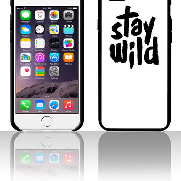Stay Wild wild 5 5s 6 6plus phone cases